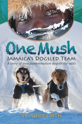 9780986760303: One Mush: Jamaica's Dogsled Team