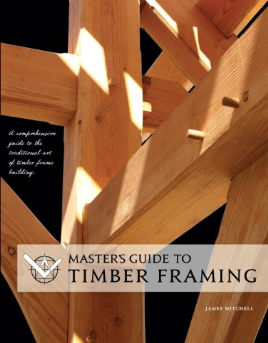 9780986765902: Master's Guide to Timber Framing