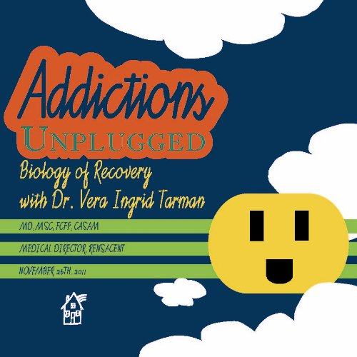 9780986769153: Addictions Unplugged: The Biology of Recovery