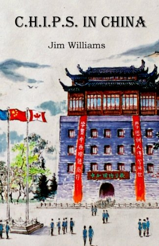 C.H.I.P.S. In China: Jim Williams