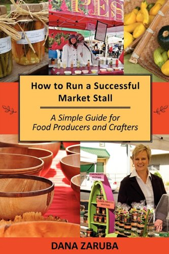 9780986782404: How to Run a Successful Market Stall: A Simple Guide for Food Producers and Crafters