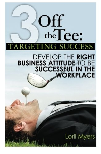 3 Off the Tee: Targeting Success: Lorii Myers