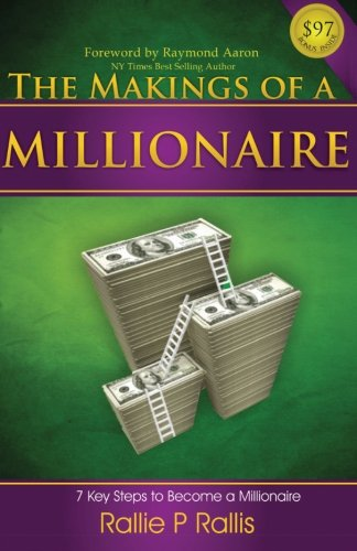 9780986829376: The Makings Of A Millionaire: 7 Steps To Becoming A Millionaire