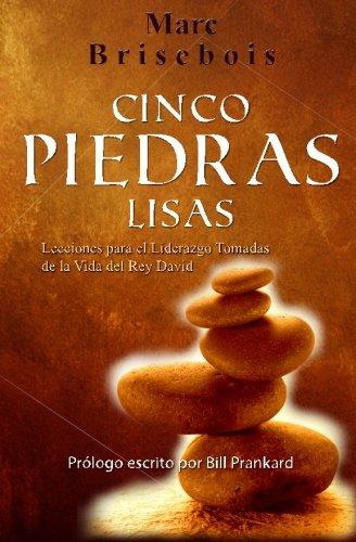 9780986829932: Cinco Piedras Lisas: Lecciones para el Liderazgo Tomadas de la Vida del Rey David (Spanish Edition)