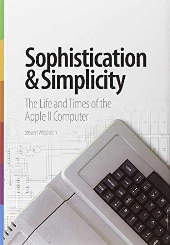 9780986832277: Sophistication & Simplicity: The Life and Times of the Apple II Computer