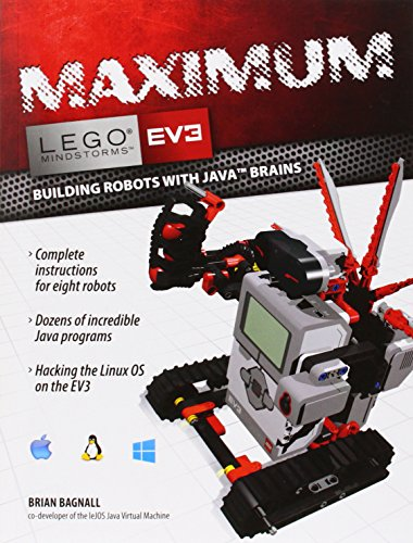 Maximum Lego Ev3: Building Robots with Java Brains (Lego Mindstorms Ev3): Bagnall, Brian