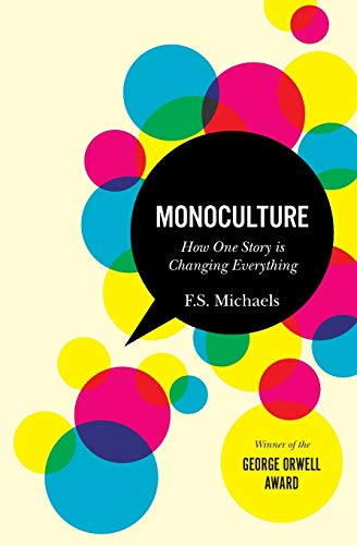 9780986853807: Monoculture: How One Story Is Changing Everything