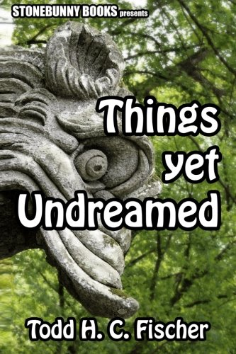 9780986854750: Things Yet Undreamed: Mythos Tales