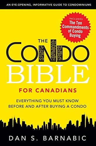 9780986865107: The Condo Bible for Canadians: Everything You Must Know Before and After Buying a Condo