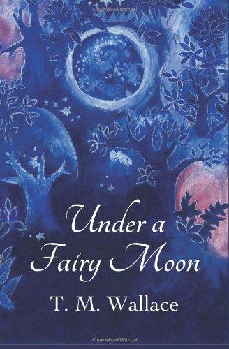 9780986865701: Under A Fairy Moon