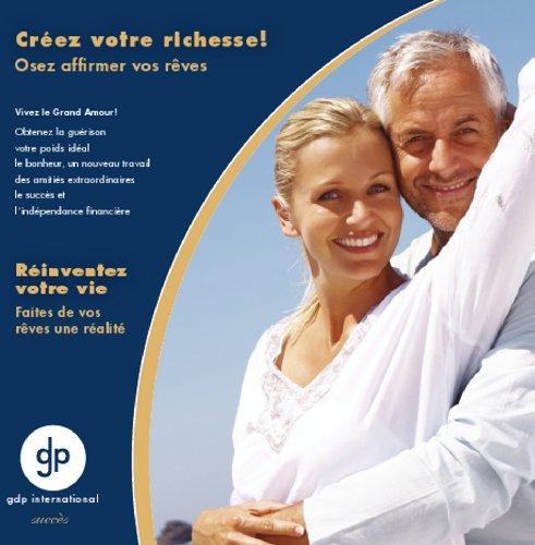 9780986867118: Créez votre richesse! - Osez affirmer vos rêves (French Edition)