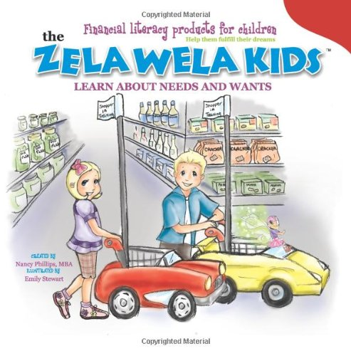 9780986872501: The Zela Wela Kids Learn about Needs and Wants