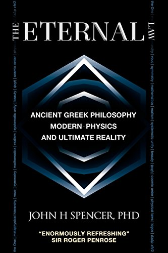 9780986876905: The Eternal Law: Ancient Greek Philosophy, Modern Physics, and Ultimate Reality
