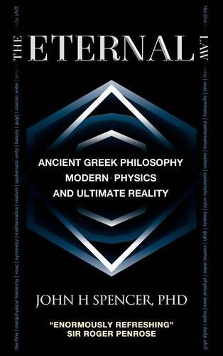 9780986876943: The Eternal Law: Ancient Greek Philosophy, Modern Physics, and Ultimate Reality