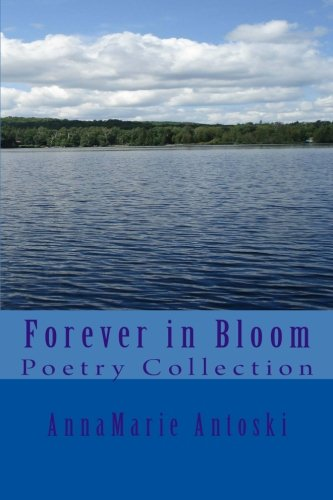 9780986884467: Forever in Bloom: Poetry Collection