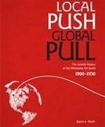 Local Push Global Pull - the Untold history of the Athabaska Oil Sands 1900-1930