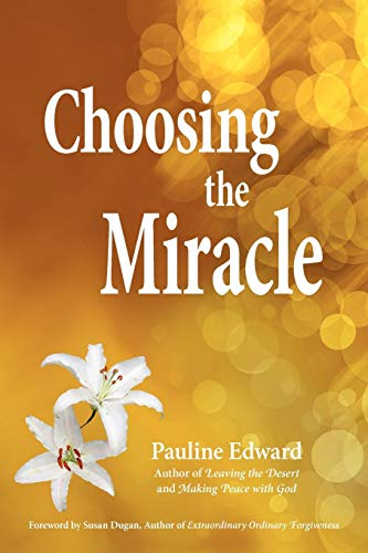 Choosing the Miracle: Pauline Edward