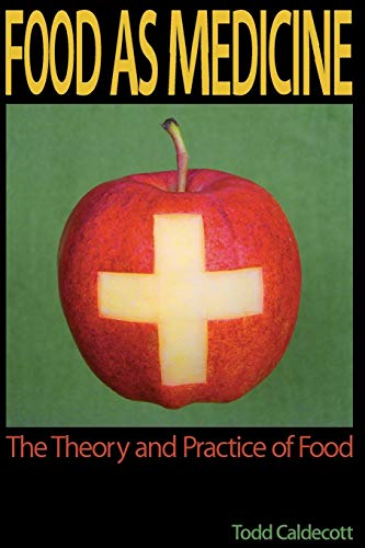 9780986893506: Food as Medicine: The Theory and Practice of Food