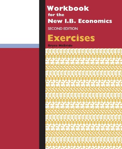 9780986894435: Workbook for the New I.B. Economics, Exercises