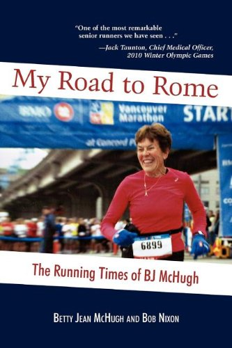 My Road to Rome - The Running Times of BJ McHugh: Betty Jean McHugh