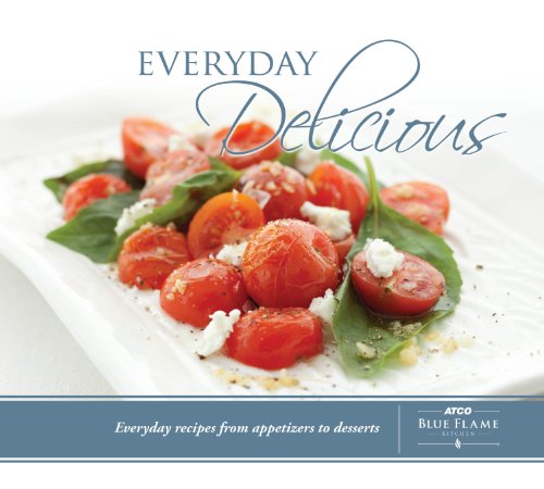 2013 Everyday Delicious cookbook by ATCO Blue Flame Kitchen: n/a