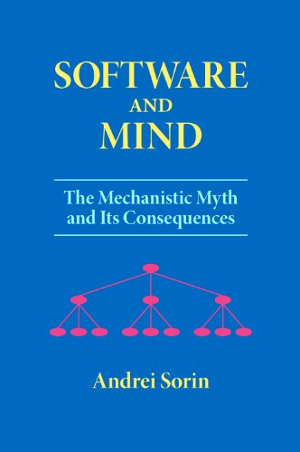 9780986938900: Software and Mind: The Mechanistic Myth and Its Consequences