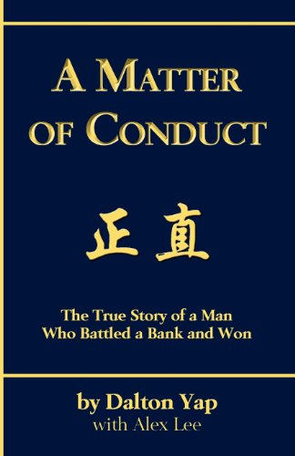 9780986941344: A Matter of Conduct: The True Story of a Man Who Battled a Bank and Won