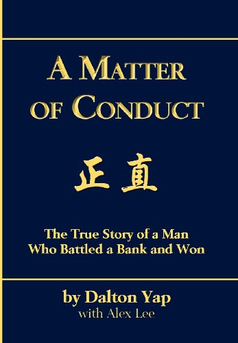 9780986941375: A Matter of Conduct: The True Story of a Man Who Battled a Bank and Won
