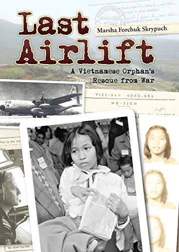 9780986949517: Last Airlift: A Vietnamese Orphan's Rescue from War