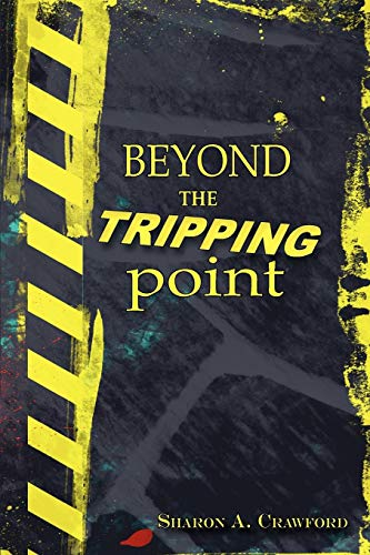 Beyond the Tripping Point: Crawford, Sharon A.