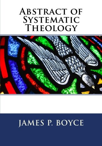 9780986959868: Abstract of Systematic Theology