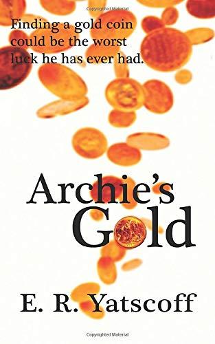 9780986967870: Archie's Gold