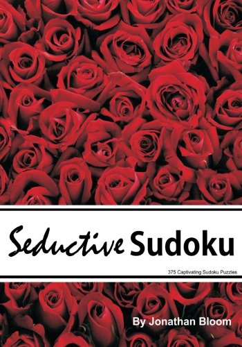 9780987003928: Seductive Sudoku - 375 Captivating Sudoku Puzzles: A scintillating selection of 375 sedutive sudoku puzzles. Puzzles range in difficulty from silky smooth to wickedly thorny.