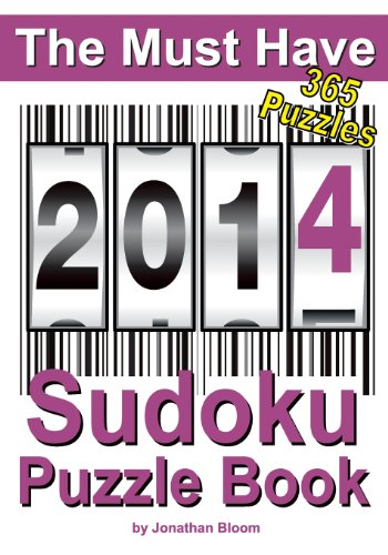 9780987003980: The Must Have 2014 Sudoku Puzzle Book: 365 Sudoku Puzzles. A puzzle a day to challenge you every day of the year. 5 difficulty levels. (The Must Have Sudoku Puzzle Book)