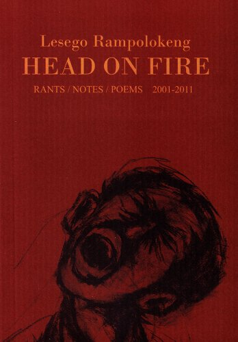 Head on Fire: A Deep South Publication: Lesego Rampolokeng