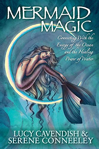 9780987050533: Mermaid Magic: Connecting With the Energy of the Ocean and the Healing Power of Water