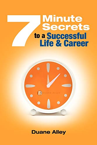 9780987057112: 7 Minute Secrets to a Successful Life and Career