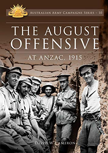 9780987057471: August Offensive at ANZAC 1915 (Australian Army Campaigns)