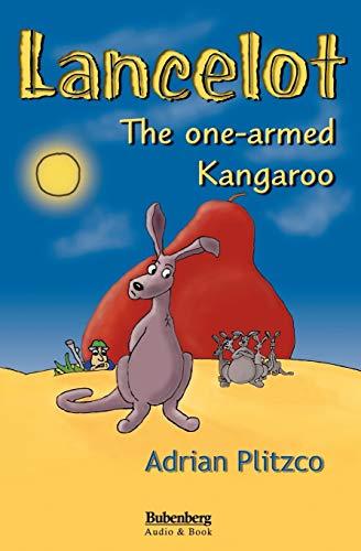 Lancelot - The one-armed Kangaroo: Adrian Plitzco