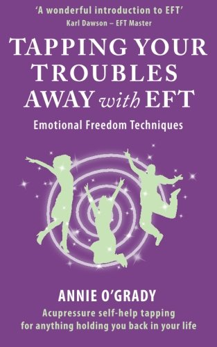 9780987072818: Tapping Your Troubles Away with EFT: Acupressure self-help technique