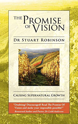 The Promise of Vision: Stuart Robinson
