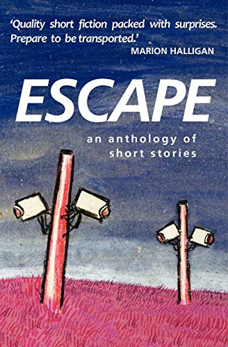 Escape: An Anthology of Short Stories: Mehan, Bronwyn (Editor)
