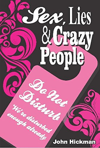 9780987094575: Sex, Lies and Crazy People