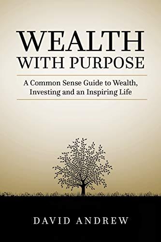 Wealth with Purpose: A Common Sense Guide
