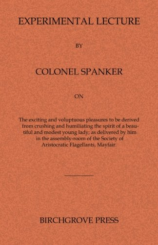 Experimental Lecture By Colonel Spanker (Paperback): Anonymous