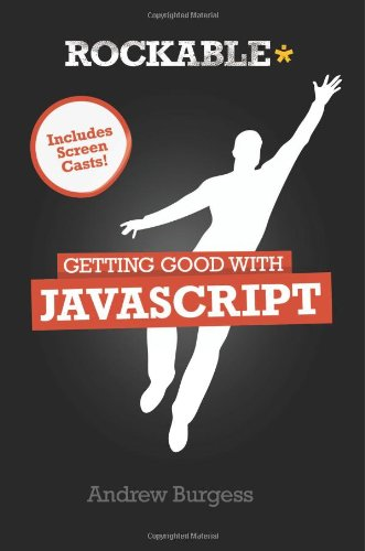 9780987102676: Getting Good with Javascript