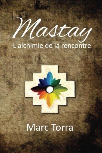 Mastay: LAlchimie de La Rencontre: Marc Torra