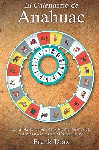 El Calendario de Anahuac (Paperback): Frank Diaz