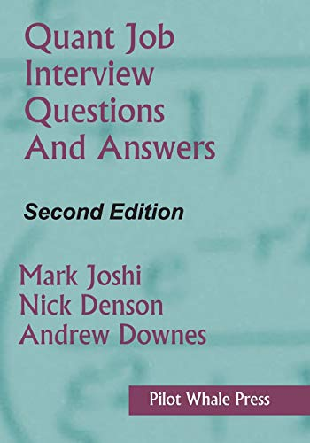 Quant Job Interview Questions and Answers (Second: Joshi, Mark, Denson,