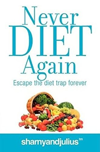 9780987142801: Never Diet Again: What the diet books and personal trainers won't tell you
